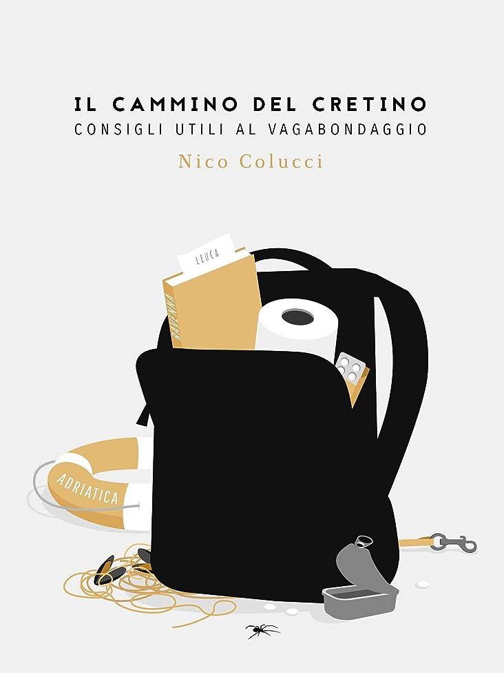 本会議痛い雨のIl cammino del cretino: Consigli utili al vagabondaggio (Italian Edition)