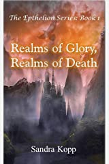 Realms of Glory, Realms of Death Kindle Edition