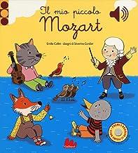 Scaricare Libri Il mio piccolo Mozart. Libro sonoro PDF