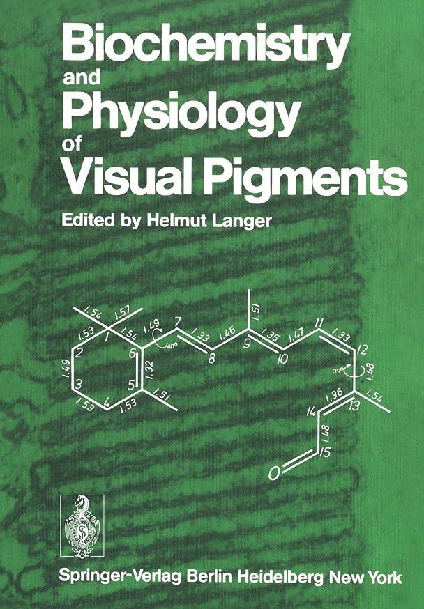 ハーネス家庭教師イノセンスBiochemistry and Physiology of Visual Pigments: Symposium Held at Institut fuer Tierphysiologie, Ruhr-Universitaet Bochum/W. Germany, August 27–30, 1972