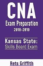 CNA Exam Preparation Study Guide: KANSAS CNA Skills State Boards Exam preparation with all the 22 Skills: CNA Exam Preparation Study Guide: KANSAS CNA Skills State Boards Exam preparation