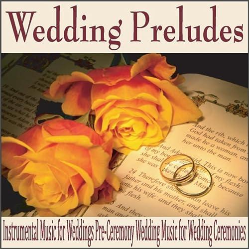 Wedding Preludes: Instrumental Music for Weddings Pre-Ceremony