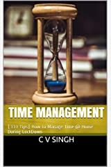 Time Management : [333 Tips] How to Manage Time @ Home During LockDown Kindle Edition