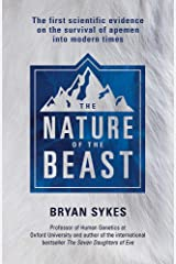 The Nature of the Beast: The first genetic evidence on the survival of apemen, yeti, bigfoot and other mysterious creatures into modern times Paperback