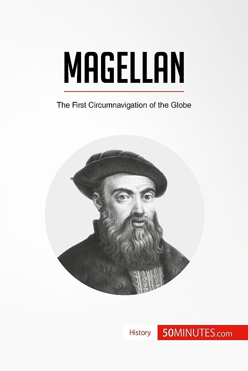 推定する引っ張る容疑者Magellan: The First Circumnavigation of the Globe (History) (English Edition)