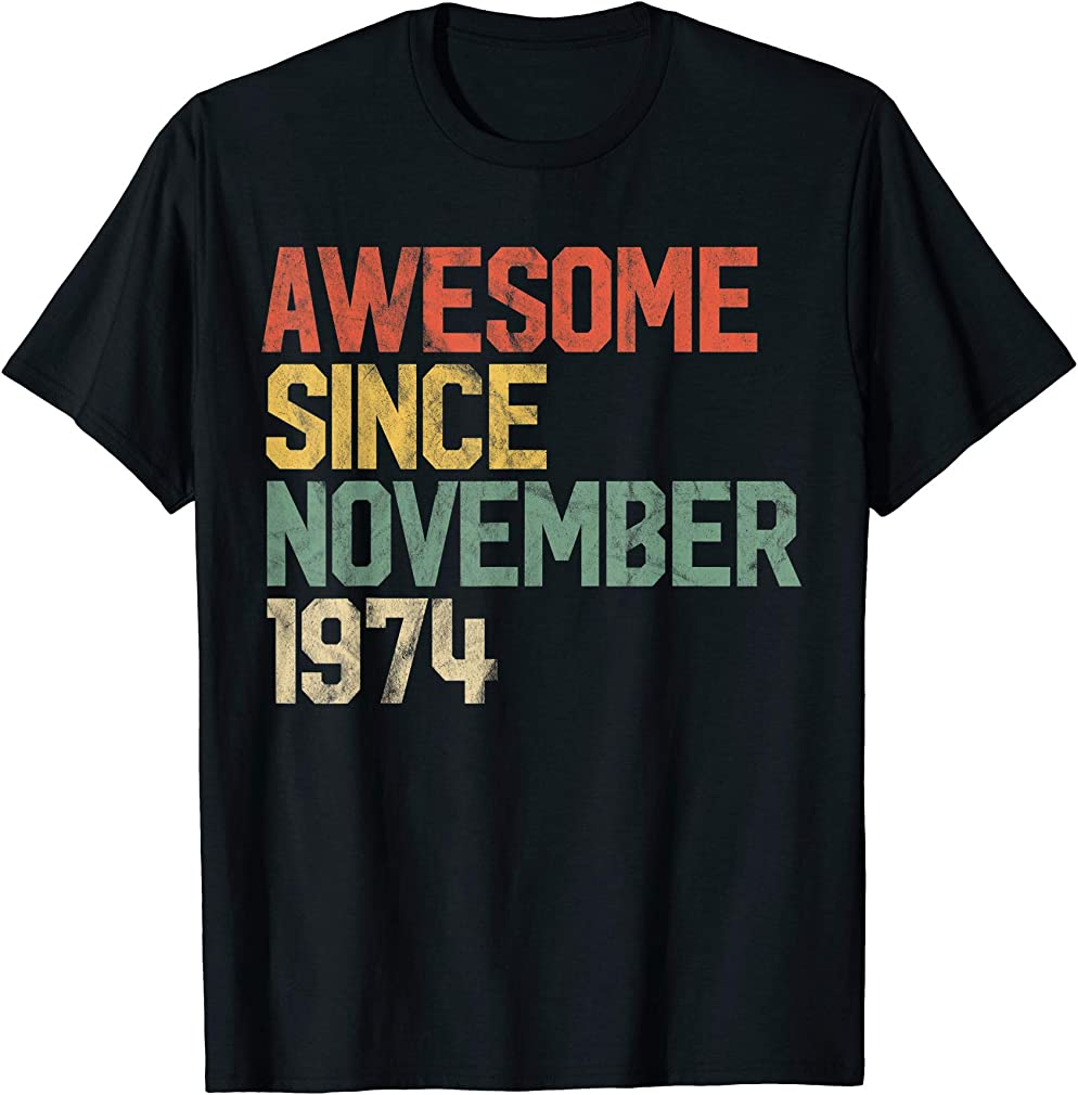 Awesome Since November 1974 45th Birthday Gift 45 Year Old T-shirt