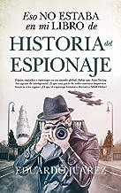 Eso no estaba en mi libro de historia del espionaje (Spanish Edition)