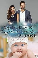 O bebê de um 'EX' solteiro convicto eBook Kindle