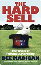 The Hard Sell: The tricks of political advertising