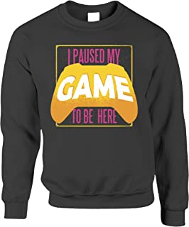 Gaming Jumper I Paused My Game for This Sweatshirt Sweater