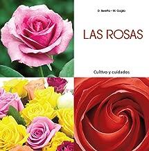 Las rosas - Cultivo y cuidados (Spanish Edition)