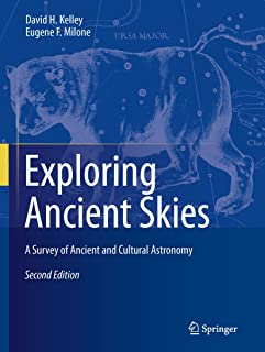 Exploring Ancient Skies: A Survey of Ancient and Cultural Astronomy (English Edition)