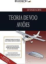 Teoria de Voo Aviões - Piloto Privado e Comercial: Tudo para Piloto Privado e Comercial (Portuguese Edition)