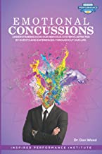 Emotional Concussions: Understanding How Our Nervous System is Affected By Events and Experiences Throughout Our Life.