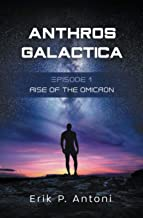 Anthros Galactica - Rise of the Omicron: Episode 1