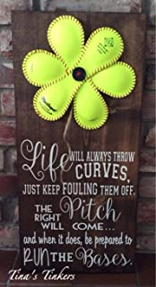 CELYCASY Softball Flower Sign.Life Will Always Throw Curves. Just Keep fouling Them Off.The Right Pitch Will Come and When it Does be Prepared to