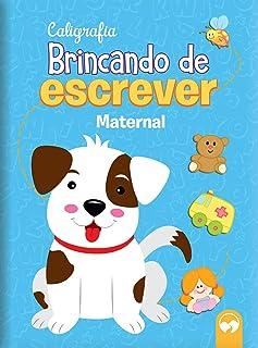 BRINCANDO DE ESCREVER - MATERNAL: CALIGRAFIA