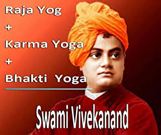 Yoga: Raja Yoga+ Karma Yoga + Bhakti Yoga (English Edition)
