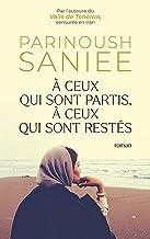 À ceux qui sont partis, à ceux qui sont restés (French Edition)