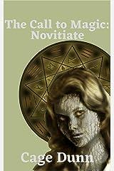 The Call to Magic: Novitiate Kindle Edition