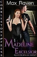 Madeline Excelsior (Madeline Spruce Book 9)
