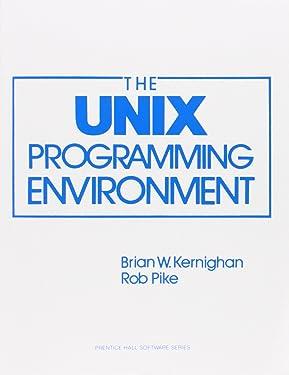 The Unix Programming Environment (Prentice-Hall Software Series)