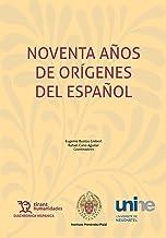 Noventa años de Orígenes del español (Diachronica Hispanica) (Spanish Edition)
