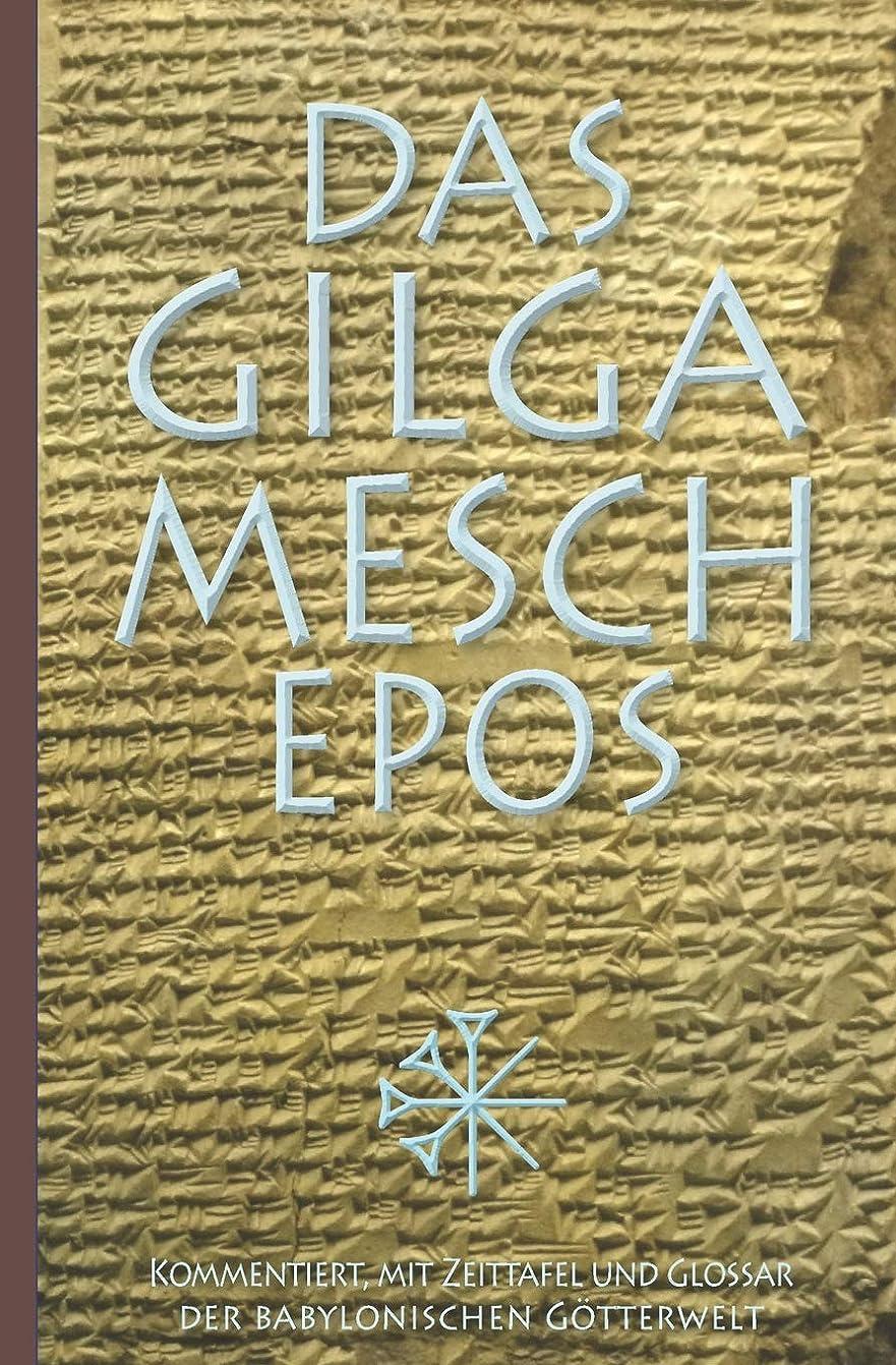 乱気流中級登場Das Gilgamesch-Epos: Kommentiert, mit Zeittafel und Glossar der babylonischen Goetterwelt