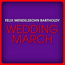 Best felix mendelssohn bartholdy wedding march Reviews