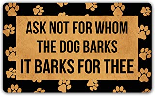 DoubleJun Funny Doormat Ask Not for Whom The Dog Barks It Barks for Thee Entrance Mat Floor Rug Indoor/Outdoor/Front Door Mats Home Decor Machine Washable Rubber Non Slip Backing 29.5