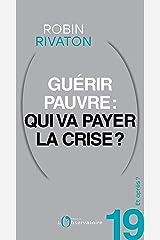 Et après? #19 Guérir pauvre: qui va payer la crise? (Et après ?) Format Kindle