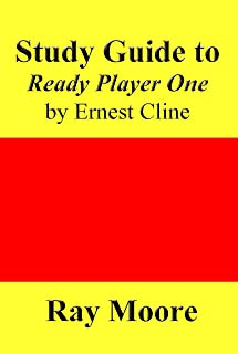 Study Guide to Ready Player One by Ernest Cline (English Edition)