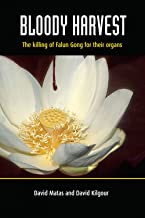 Bloody Harvest: Organ Harvesting of Falun Gong Practitioners in China