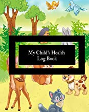 My Child's Health Log Book: Children's Healthcare Information Book  Personal Health Records  Medical Organizer Journal  Baby Health Log Note  Medical ...   Vaccine Schedule & Immunization Tracker