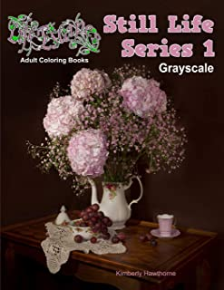Adult Coloring Books Still Life Series 1 Grayscale: 45 grayscale coloring pages (Life Escapes Adult Coloring Books Still Life Series)