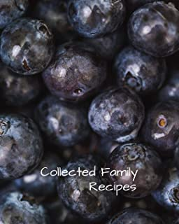 COLLECTED FAMILY RECIPES: Blank Recipe Book to Collect Recipes You Love in, Your Own Custom Cookbook, this 8 x 10 132 page journal has room for 63 ... and it has a conversion chart in the front