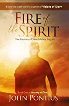 Fire of the Spirit The Journey of Sam Mahoy Begins