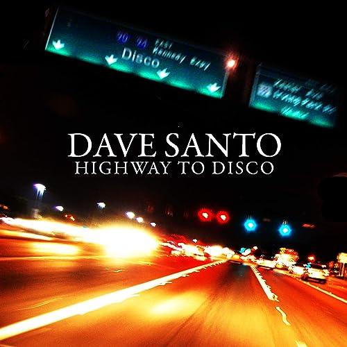 Dave Santo - Highway To Disco