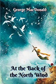 At the Back of the North Wind: With Original illustrations - Annotated - Classic Edition