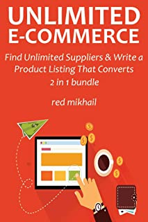 UNLIMITED E-COMMERCE - 2016: Find Unlimited Suppliers & Write a Product Listing That Converts