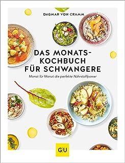 Das Monats-Kochbuch für Schwangere: Monat für Monat die pe