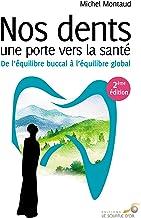Livres Nos dents une porte vers la santé : De l'équilibre buccal à l'équilibre global PDF
