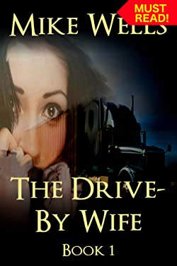 The Drive-By Wife, Book 1: A Dark Tale of Blackmail and Obsession