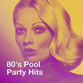 80's Pool Party Hits