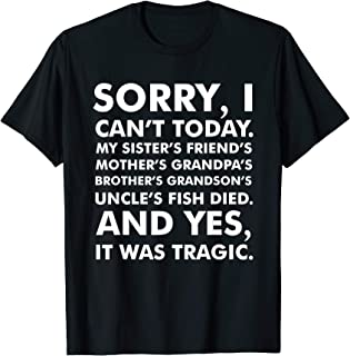 Sorry I Can`t Today Sister`s Mother`s Fish Died T-shirt