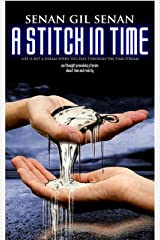 A STITCH IN TIME: Seven thought-provoking stories about time & reality. Kindle Edition