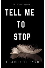 Tell me to stop (Tell Me Series Book 1) Kindle Edition