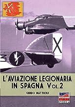 L'aviazione legionaria in Spagna - Vol. 2 (Italia Storica Ebook) (Italian Edition)