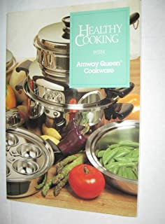 Healthy Cooking with Amway Queen Cookware