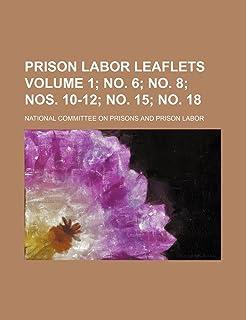Prison Labor Leaflets Volume 1; No. 6; No. 8; Nos. 10-12; No. 15; No. 18